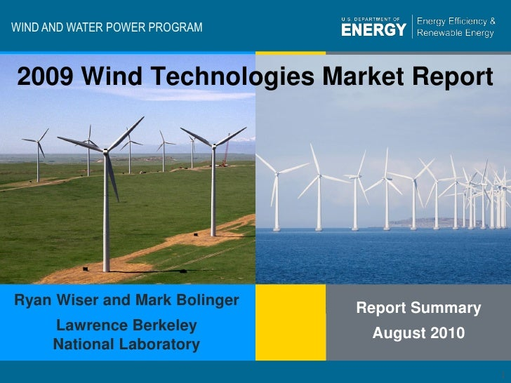 WIND AND WATER POWER PROGRAM     2009 Wind Technologies Market Report     Ryan Wiser and Mark Bolinger                    ...