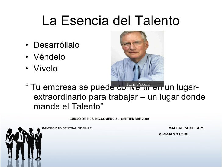 "La Esencia del Talento <ul><li>Desarróllalo </li></ul><ul><li>Véndelo </li></ul><ul><li>Vívelo </li></ul><ul><li>""  Tu emp..."