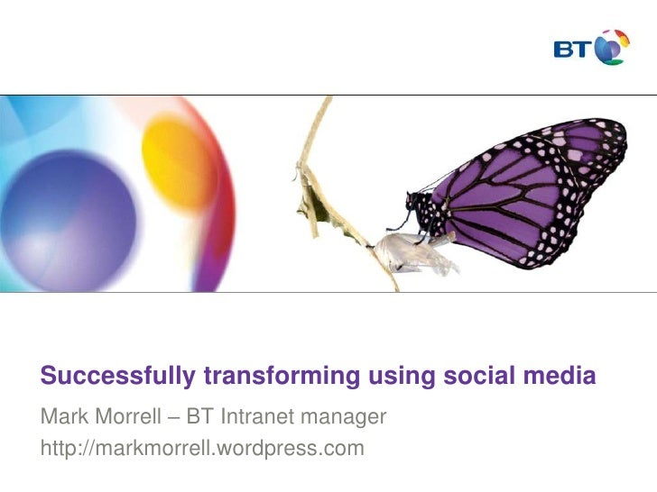 Successfully transforming BT's intranet using social media