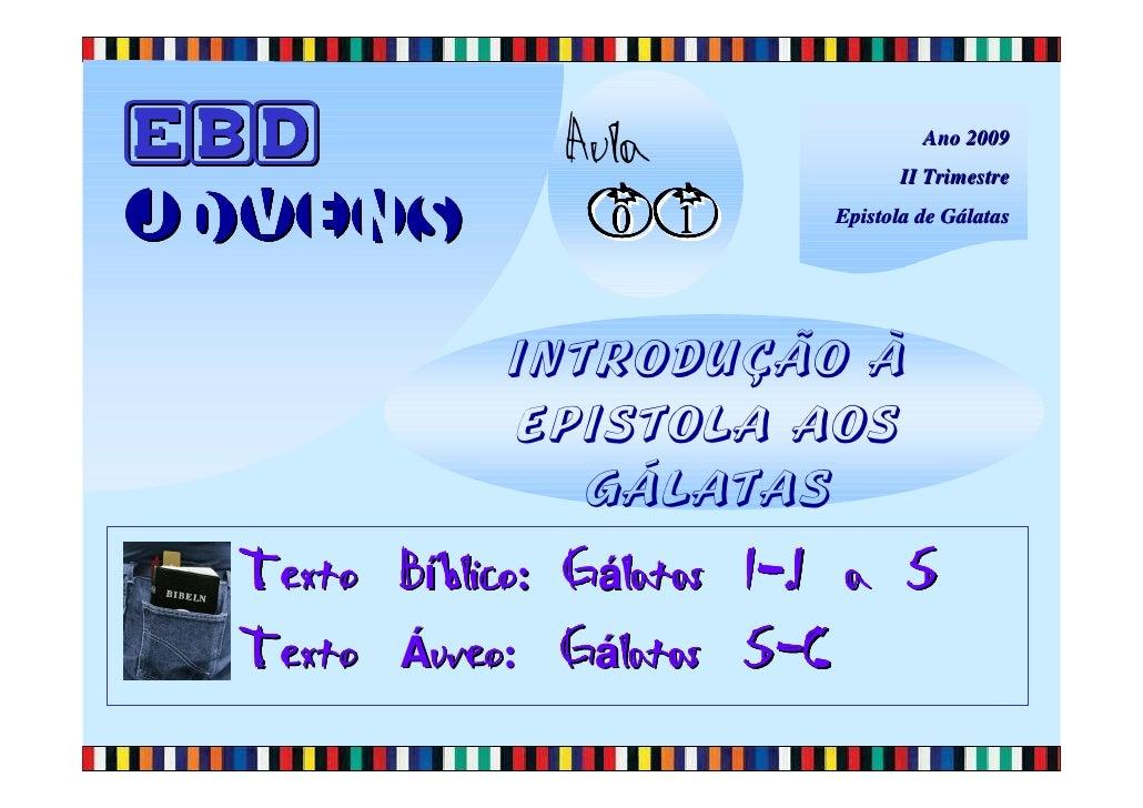 EBD Jovens - Aula 01 - Introdução ao Livro de Galátas