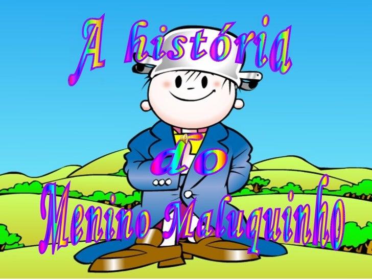 História do Menino Maluquinho
