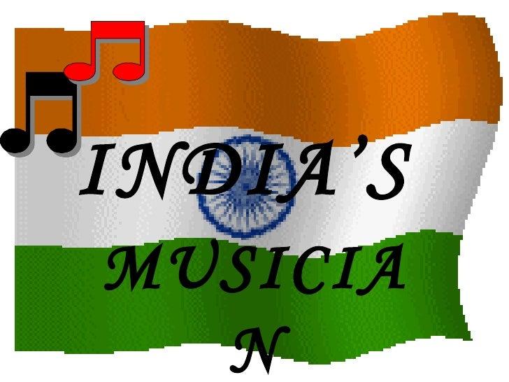 INDIA'S   MUSICIAN