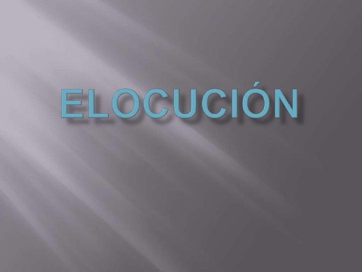 ELOCUCIÓN<br />