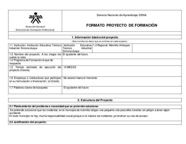Dirección General Dirección de Formación Profesional Servicio Nacional de Aprendizaje SENA FORMATO PROYECTO DE FORMACIÓN 1...