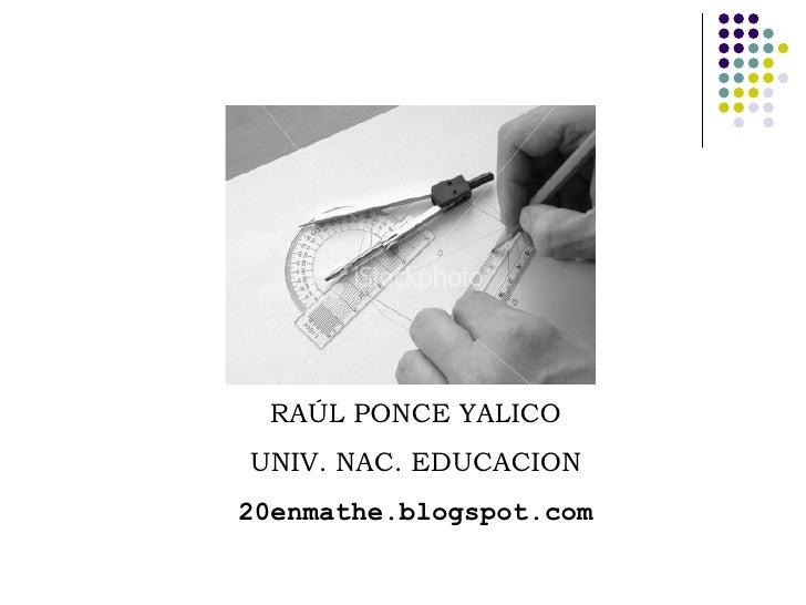 RAÚL PONCE YALICO UNIV. NAC. EDUCACION 20enmathe.blogspot.com