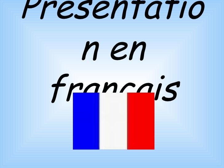 Présentation en français