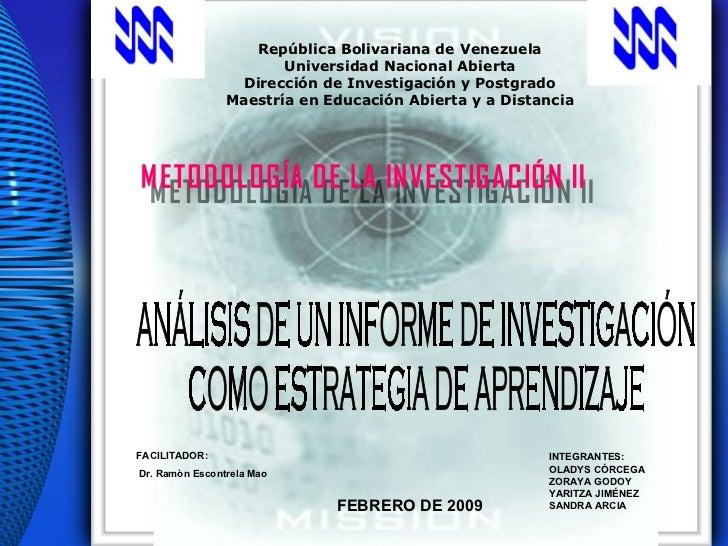 INTEGRANTES: OLADYS CÓRCEGA ZORAYA GODOY YARITZA JIMÉNEZ SANDRA ARCIA FEBRERO DE 2009 FACILITADOR: Dr. Ramòn Escontrela Ma...