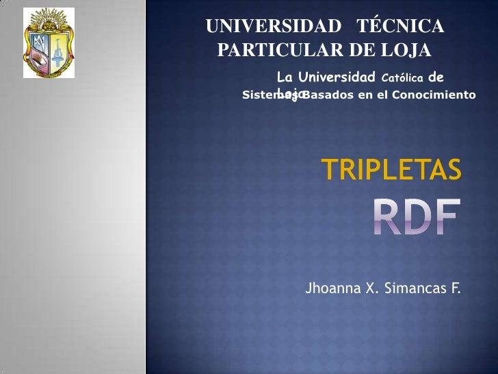 UNIVERSIDAD   TÉCNICA PARTICULAR DE LOJA<br />La Universidad Católica de Loja<br />Sistemas Basados en el Conocimiento<br ...
