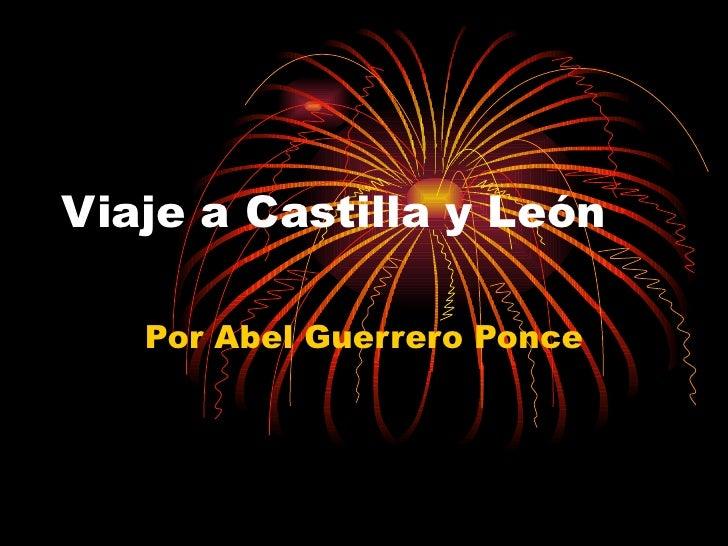 Viaje a Castilla y León Por Abel Guerrero Ponce