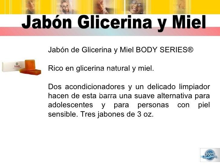Jabón Glicerina y Miel Jabón de Glicerina y Miel BODY SERIES® Rico en glicerina natural y miel.  Dos acondicionadores y un...