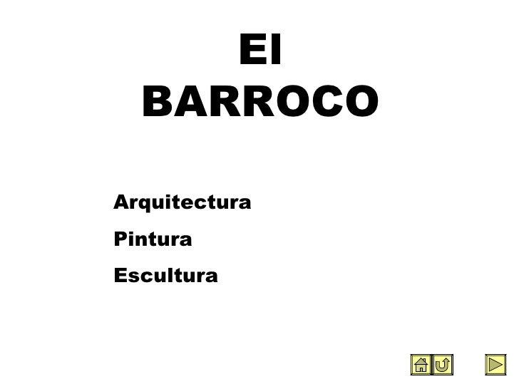 El BARROCO Arquitectura Pintura Escultura