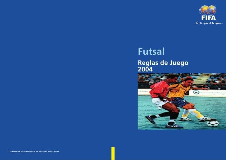Futsal                                                     Reglas de Juego                                                ...