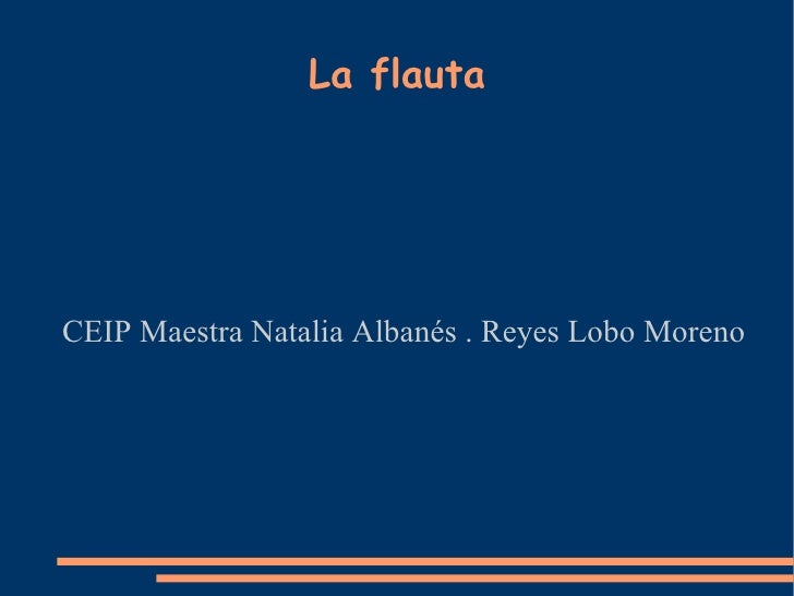 La flauta CEIP Maestra Natalia Albanés . Reyes Lobo Moreno