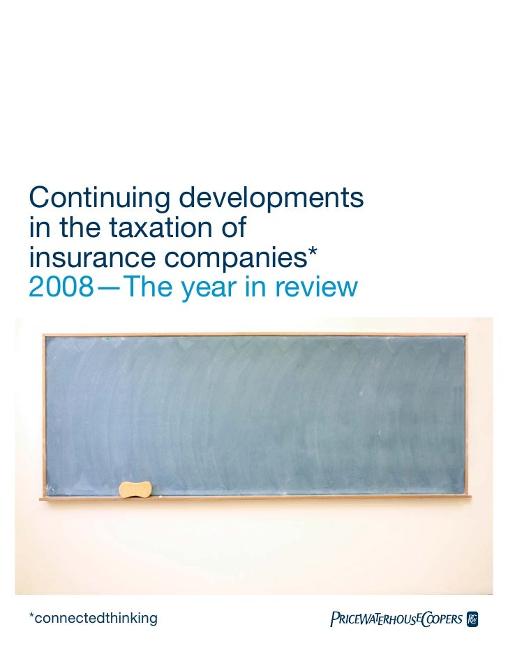 Continuing developments in the taxation of insurance companies* 2008—The year in review     *connectedthinking