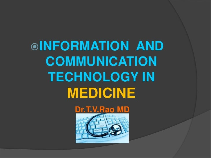 Information and communication technology in Medicine