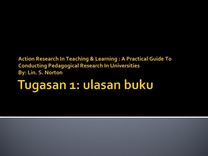 Action Research In Teaching & Learning : A Practical Guide To Conducting Pedagogical Research In Universities By: Lin. S. ...