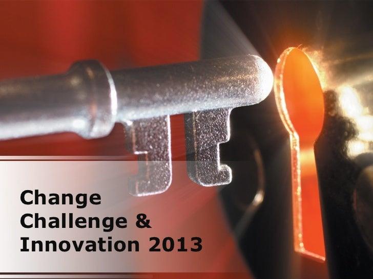 ChangeChallenge &Innovation 2013