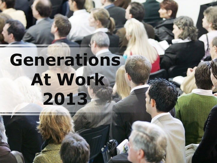Generations  At Work   2013