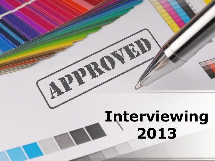 Interviewing    2013