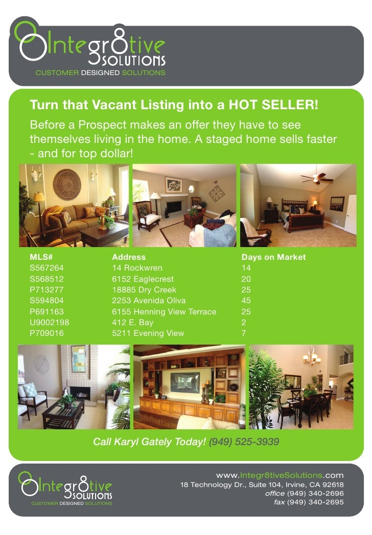 CUSTOMER DESIGNED SOLUTIONS     Turn that Vacant Listing into a HOT SELLER! Before a Prospect makes an offer they have to ...