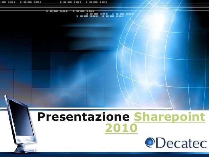 PresentazioneSharepoint 2010<br />