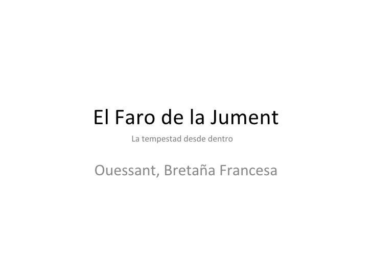 El Faro de la Jument Ouessant, Bretaña Francesa La tempestad desde dentro