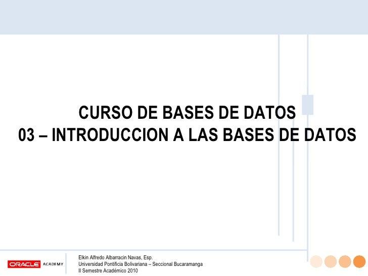 CURSO DE BASES DE DATOS 03 – INTRODUCCION A LAS BASES DE DATOS