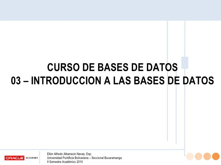 C:\Documents And Settings\Admin\Mis Documentos\Elkin 2010 Ii\Bases De Datos\Bases De Datos   03