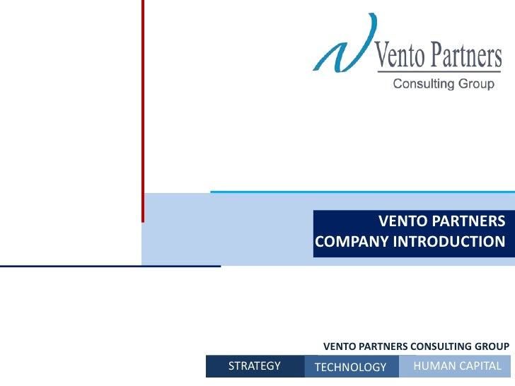 VENTO PARTNERS COMPANY INTRODUCTION<br />VENTO PARTNERS CONSULTING GROUP<br />HUMAN CAPITAL<br />STRATEGY<br />TECHNOLO...