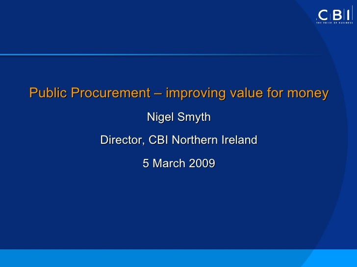<ul><li>  </li></ul><ul><li>Public Procurement – improving value for money </li></ul><ul><li>Nigel Smyth </li></ul><ul><li...