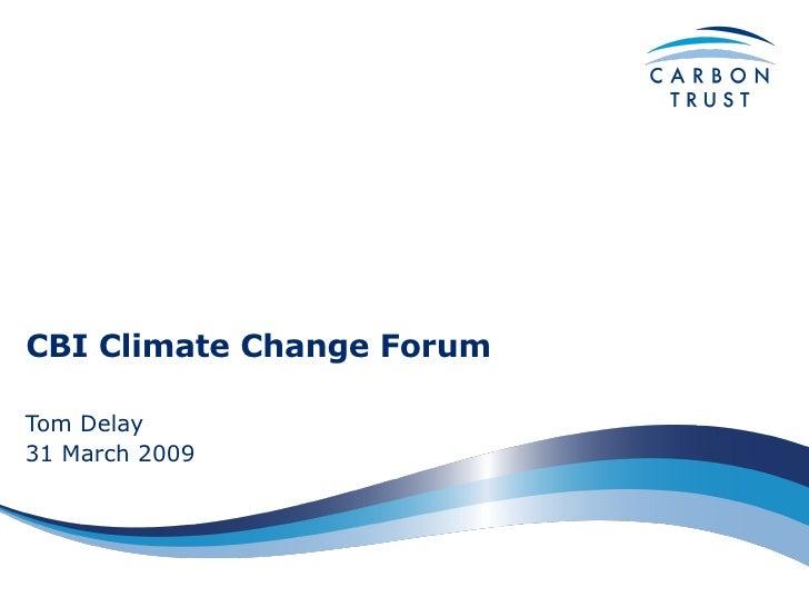 CBI climate change forum - Tom Delay