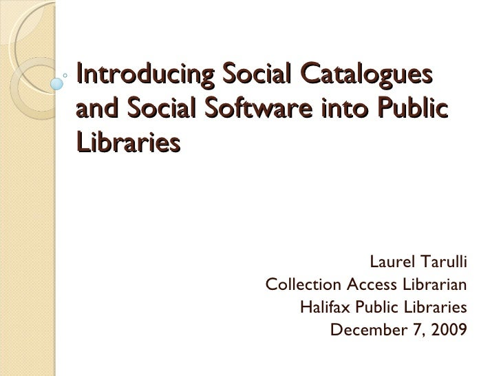Introducing Social Catalogues and Social Software into Public Libraries