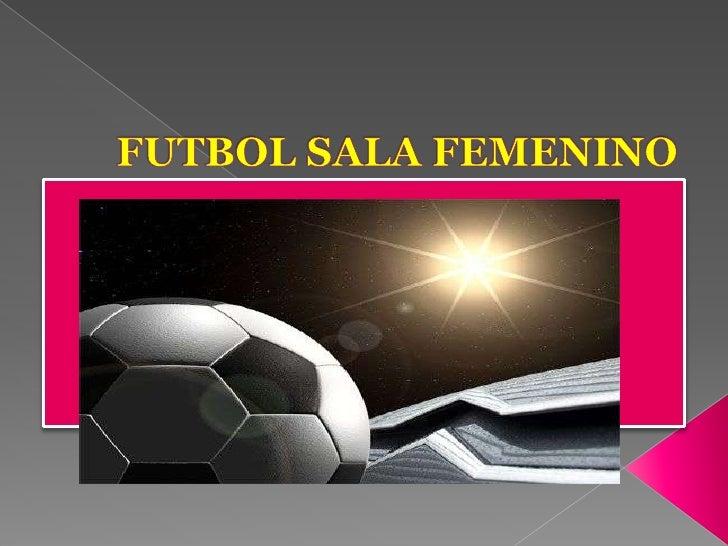FUTBOL SALA FEMENINO<br />