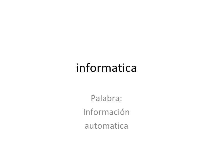 informatica Palabra: Información automatica