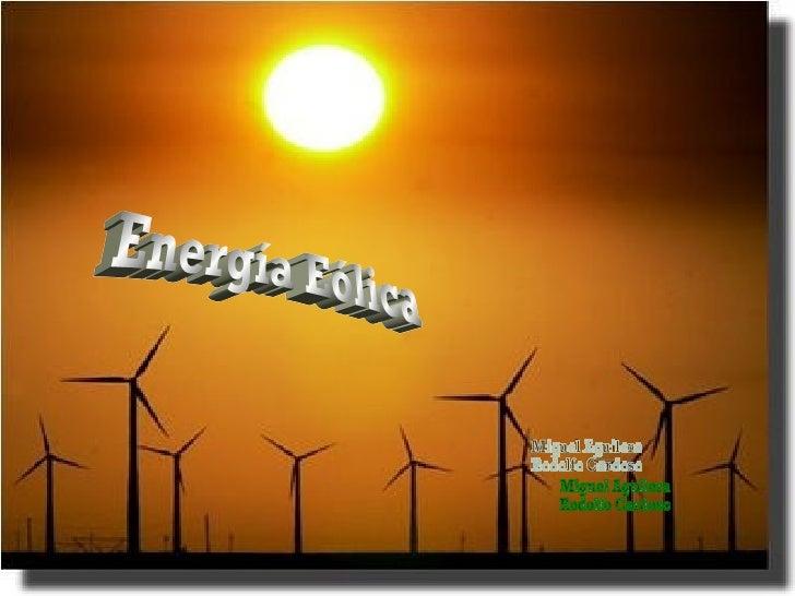 Energía Eólica Miguel Aguilera  Rodolfo Cardoso