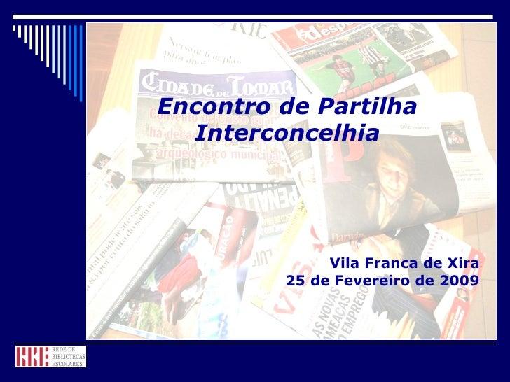 Encontro de Partilha Interconcelhia Vila Franca de Xira 25 de Fevereiro de 2009