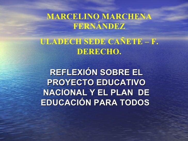 REFLEXIÓN SOBRE EL PROYECTO EDUCATIVO NACIONAL Y EL PLAN  DE EDUCACIÓN PARA TODOS