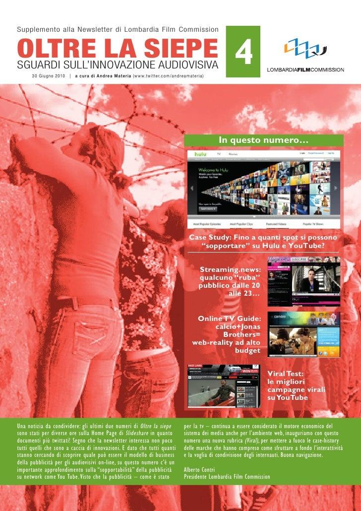 Supplemento alla Newsletter di Lombardia Film Commission   OLTRE LA SIEPE Sguardi SuLL'iNNovazioNe audioviSiva       30 Gi...