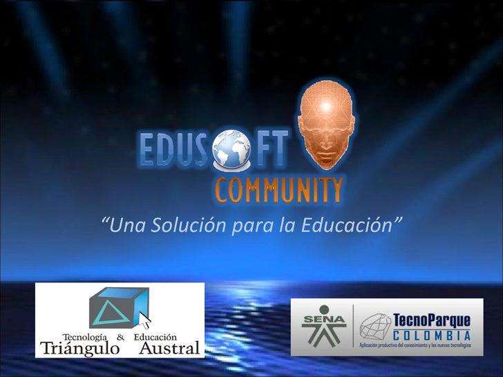""""""" Una Solución para la Educación"""""""