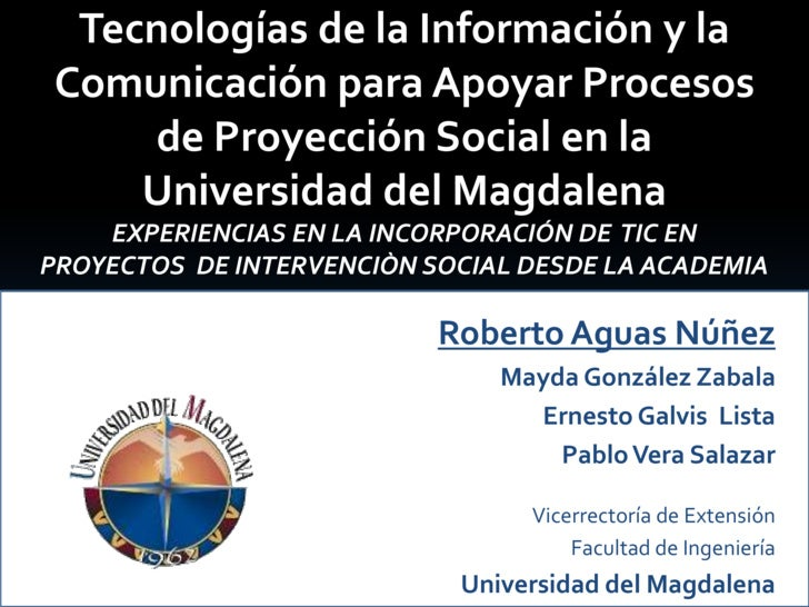 Tecnología de Información para Apoyar Procesos de Proyección Social en la Universidad del Magdalena
