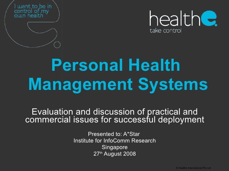 Personal Health  Management Systems Evaluation and discussion of practical and commercial issues for successful deployment...