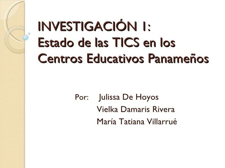 ESTADO ACTUAL DE LAS TECNOLOGÍAS DE INFORMACIÓN Y COMUNICACIÓN EN LA EDUCACIÓN EN PANAMÁ