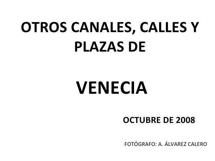 OTROS CANALES, CALLES Y PLAZAS DE   VENECIA OCTUBRE DE 2008  FOTÓGRAFO: A. ÁLVAREZ CALERO