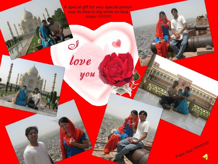 A special gift for very special person  now its time to big smile on face  Kiran !!!!!!!!!!!! From Arvi !!!!!!!!!!!!!!