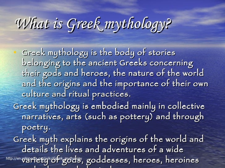 what do greek myths tell their What can myths tell about the culture they come that is how the greek gods came to be, a ton of myths from a really what can myths tell about their producing.