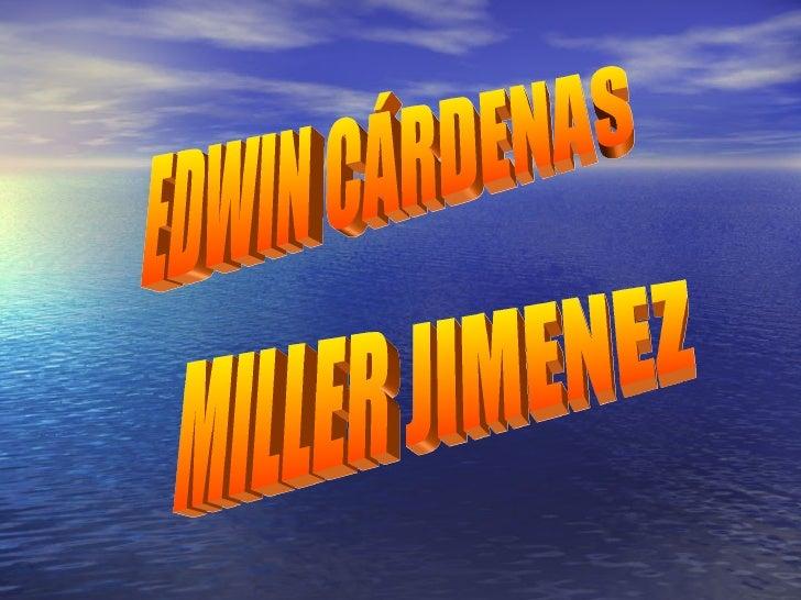 EDWIN CÁRDENAS MILLER JIMENEZ