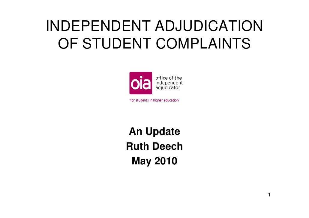 INDEPENDENT ADJUDICATION   OF STUDENT COMPLAINTS             An Update         Ruth Deech          May 2010               ...