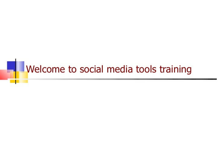 Welcome to social media tools training