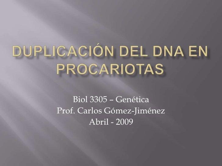 Biol 3305 – Genética Prof. Carlos Gómez-Jiménez         Abril - 2009