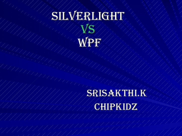 Silverlight vs WPF